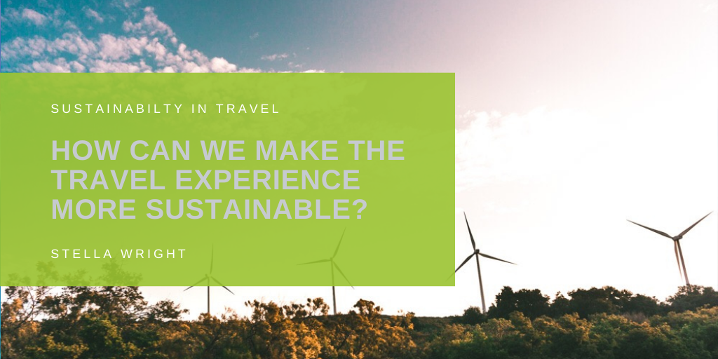 How can we make the travel experience more sustainable?