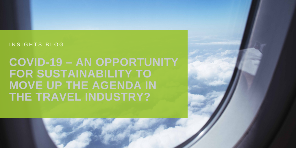 COVID-19 – an opportunity for sustainability to move up the agenda in the travel industry?